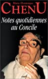 Notes quotidiennes au Concile : Journal de Vatican II, 1962-1963 par Chenu