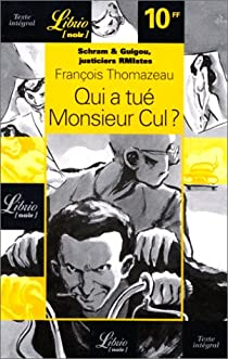 Schram et Guigou, justiciers RMistes. Qui a tué Monsieur Cul ? par Thomazeau