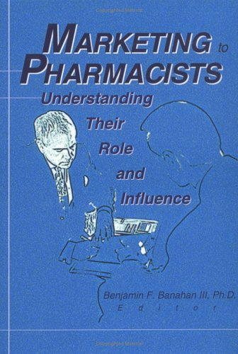 Marketing to Pharmacists: Understanding Their Role and Influence