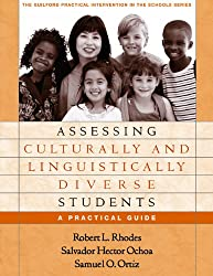 Assessing Culturally and Linguistically Diverse Students: A Practical Guide (The Guilford Practical Intervention in the Schools Series)