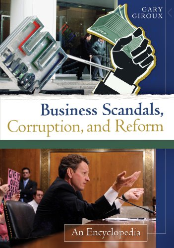 Business Scandals, Corruption, and Reform: An Encyclopedia: An Encyclopedia Pdf