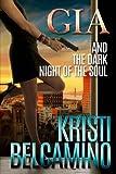 Gia and the Dark Night of the Soul (Gia Santella Crime Thriller)