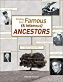 Finding Your Famous and Infamous Ancestors, Rhonda McClure, 1558706542