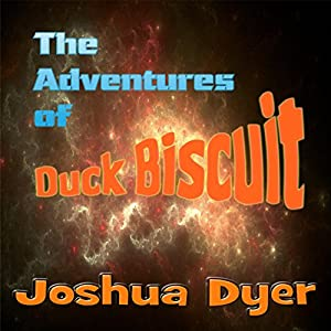 The Adventures of Duck Biscuit: Heart of the Sunrise Audiobook