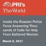 Inside the Russian Police Force Answering Thousands of Calls for Help From Battered Women | Yulia Bragina,Sophia Jones