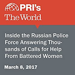 Inside the Russian Police Force Answering Thousands of Calls for Help From Battered Women