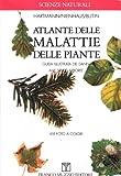 Image de Atlante delle malattie delle piante. Guida illustrata dei danni alle specie arboree