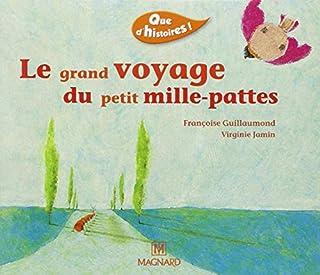 Le grand voyage du petit mille-pattes, Guillaumond, Françoise