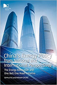 China's Energy Policy from National and International Perspectives: The Energy Revolution and One Belt One Road Initiative