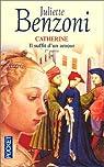 Il suffit d'un amour, tome 1 : Catherine par Benzoni