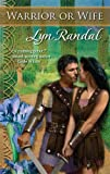 Warrior or Wife, Lyn Randal, 0373294379