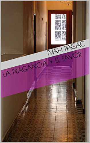 La Fragancia y el Favor (Spanish Edition)