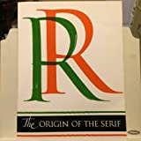 The Origin of the Serif: Brush Writing and Roman Letters by Edward M. Catich (1991-07-01)