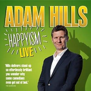 Adam Hills: Happyism Performance
