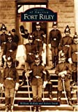 Fort Riley, William McKale and Robert Smith, 0738531693