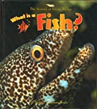What Is a Fish? (The Science of Living Things)