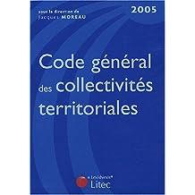 MOREAU : CODE GÉNÉRAL DES COLLECTIVITÉS TERRITORIALES 2005 4ÈME ÉDITION
