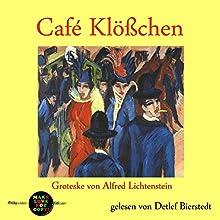 Café Klößchen: Groteske von Alfred Lichtenstein (Pickpocket Edition) Hörbuch von Alfred Lichtenstein Gesprochen von: Detlef Bierstedt