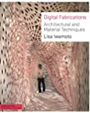 Digital Fabrications: Architectural and Material Techniques (Architecture Briefs)