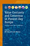 Value Contrasts and Consensus in Present-Day Europe : Painting Europe's Moral Landscapes, , 9004254617