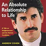 Absolute Relationship to Life, Andrew Cohen, 1883929199