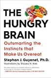 "Stephan J. Guyenet, ""The Hungry Brain: Outsmarting the Instincts That Make Us Overeat"" (Flatiron Books, 2017)"