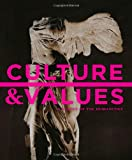 Culture and Values : A Survey of the Humanities, Cunningham, Lawrence S. and Reich, John J., 1133945333