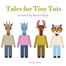 Tales for Tiny Tots: Best tales and stories for kids Audiobook by James Gardner Narrated by Katie Haigh