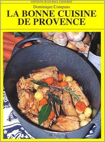 En ligne téléchargement La bonne cuisine de Provence pdf epub