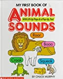My First Book of Animal Sounds, Chuck Murphy, 0590203010
