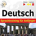Deutsch Sprachtraining für Anfänger: Konversation für Anfänger - 30 Alltagsthemen auf Niveau A1-A2 (Hören & Lernen) | Dorota Guzik