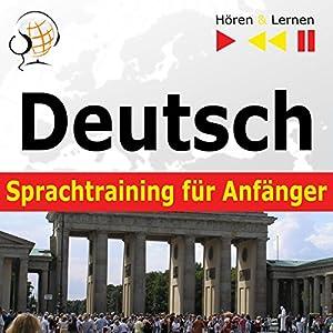 Deutsch Sprachtraining für Anfänger: Konversation für Anfänger - 30 Alltagsthemen auf Niveau A1-A2 (Hören & Lernen) Audiobook