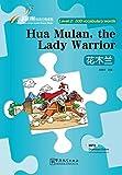 Hua Mulan,the Lady Warrior - Rainbow Bridge Graded Chinese Reader: Level 2: 500 Vocabulary Words