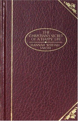 Download The Christian's Secret of a Happy Life (Christian Classics) PDF