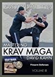 Mastering Krav Maga Self Defense (Vol. III) 3 DVD Set (249 minutes) -- Firearm Defenses (Beginner to Expert)