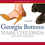 Georgia Bottoms: A Novel | Mark Childress