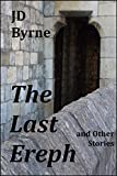 The Last Ereph and Other Stories