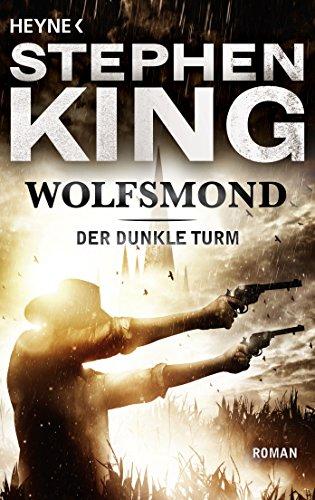 Wolfsmond: Roman (Der dunkle Turm 5) (German Edition)