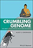 img - for Crumbling Genome: The Impact of Deleterious Mutations on Humans book / textbook / text book