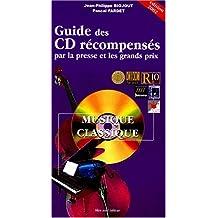 Guide des CD récompensés par la presse et les grands prix, musique classique