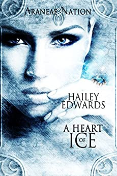 A Heart of Ice (Araneae Nation Book 0) by [Edwards, Hailey]