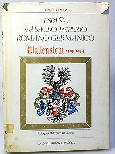ESPAÑA Y EL SACRO IMPERIO ROMANO GERMÁNICO. WALLENSTEIN 1583-1634 ...