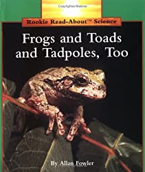 Frogs and Toads and Tadpoles, Too! (Rookie Read-About Science)
