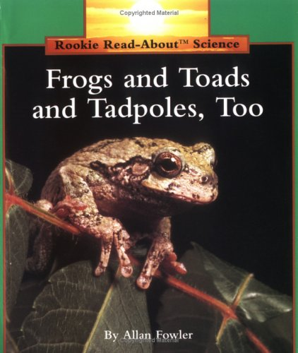 Frogs And Toads And Tadpoles Too Rookie Read About Science