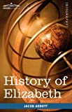 History of Elizabeth, Queen of England, Jacob Abbott, 1605207926