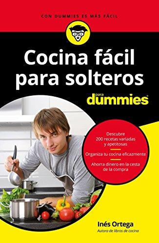 Cocina fácil para solteros para Dummies (Spanish Edition) by [Ortega, Inés]