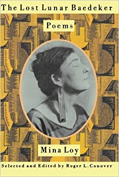mina loys poem lunar baedeker essay Mina loy and the myth of the modern woman loy's own essays on literature and art it also examines loy's depictions of victorian in his introduction to the most recent edition of mina loy's poetry, the lost lunar baedeker (1996).