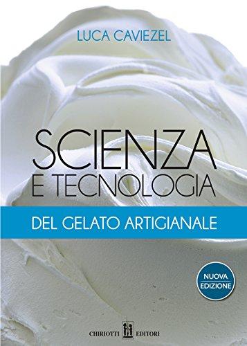 Scienza e tecnologia del gelato artigianale: 9788885022256: amazon.
