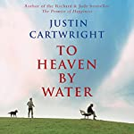 To Heaven by Water | Justin Cartwright