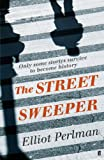 Front cover for the book The Street Sweeper by Elliot Perlman